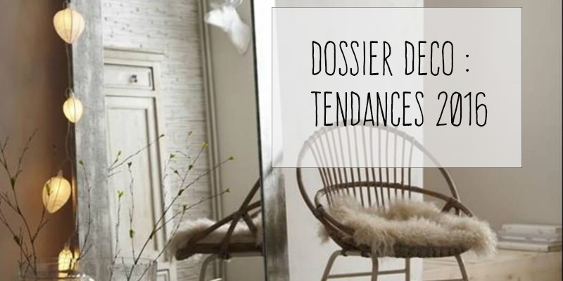 dossier d co 2016 tendances suivre mama jool d coratrice d 39 int rieur blog d coration. Black Bedroom Furniture Sets. Home Design Ideas